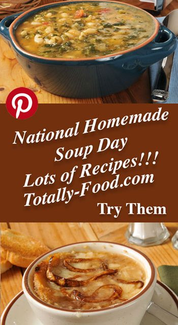 National Homemade Soup Day With Lots Of Recipes Totally Food